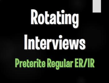 Spanish Preterite Regular ER and IR Rotating Interviews