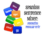 Spanish Preterite Regular ER and IR Sentence Mixer