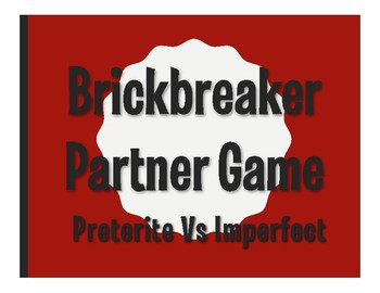 Spanish Preterite Vs Imperfect Brickbreaker Partner Game