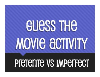 Spanish Preterite Vs Imperfect Guess the Movie Activity
