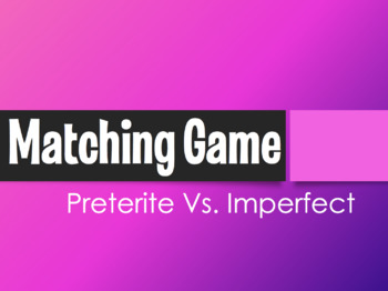 Spanish Preterite Vs Imperfect Matching Game