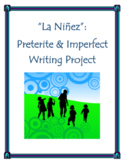 "Preterite and Imperfect Writing Project: ""La Niñez"""
