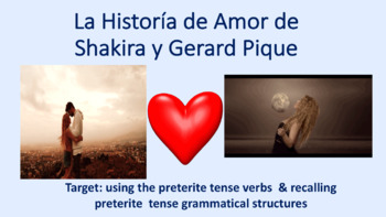 Preterite: teach in context of love story of Shakira and Pique with activities