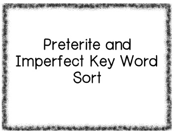 Preterite vs Imperfect Key Word Sort