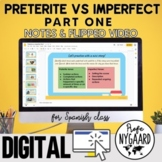 Preterite vs Imperfect Part One Notes & Flipped Video