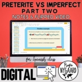 Preterite vs Imperfect Part Two Notes & Flipped Video