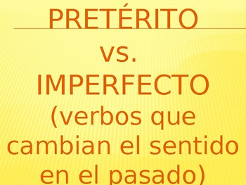 Preterite vs. Imperfect (verbs that change meaning)