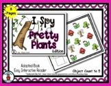 Pretty Plants  - Adapted 'I Spy' Easy Interactive Reader -