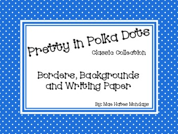 Pretty in Polka Dot - Borders, Background and Writing Pape