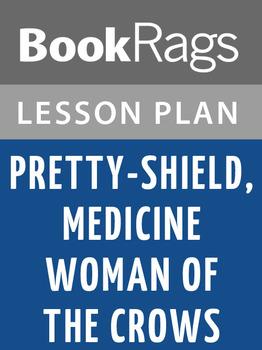 Pretty-shield, Medicine Woman of the Crows Lesson Plans