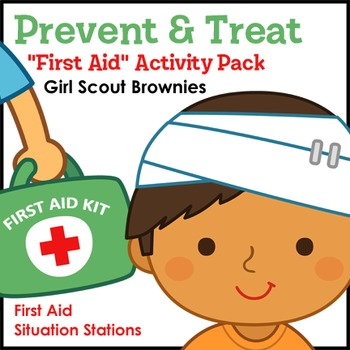 "Prevent & Treat - Girl Scout Brownies - ""First Aid"" Activity Pack (Steps 3-5)"