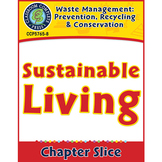 Prevention, Recycling & Conservation: Sustainable Living Gr. 5-8