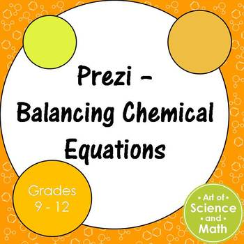 Prezi - Balancing Chemical Equations - High School Science