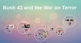"Prezi Presentation - ""Bush 43 and The War on Terror"" with"