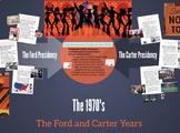 "Prezi Presentation - ""The 1970s - Ford & Carter Years"" w/G"