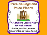 Price Ceilings and Price Floors - Lesson Plan and Activities