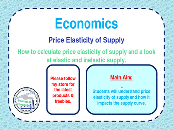 Price Elasticity of Supply PES - Elastic & Inelastic Supply PPT & Tasks