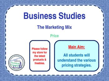 Price - Pricing Strategies - The Marketing Mix - 4 P's - Business Studies