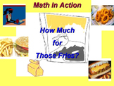 How Much for Those Fries? The Math in Action Series.