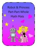 Number Sense - Pricess & Robot Themed Part-Part-Whole Math Mats