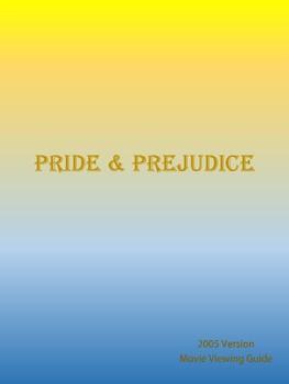Pride & Prejudice Movie Viewing Guide (2005 Adaptation)