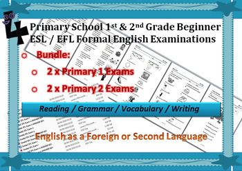 Primary 1 and 2 ESL / EFL Examinations: Bundle of 4 exams with Answer Keys