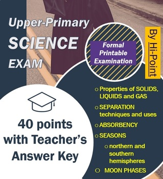 Upper Primary Grade 6 Science Exam Solids / Liquids / Moon Phases / Absorbency
