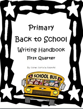 Primary Back to School Common Core Writing -Lessons & Prompts - First Quarter