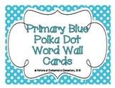 Primary Blue Polka Dot Word Wall Cards