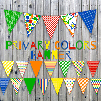 Primary Colors Banner - Printable - Includes 30 different Flags in 3 sizes