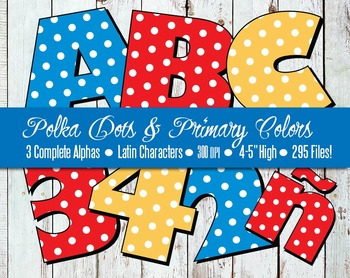 "Primary Colors & Polka Dots — 3 Alphabets Including Latin Glyphs  — 4"" High"