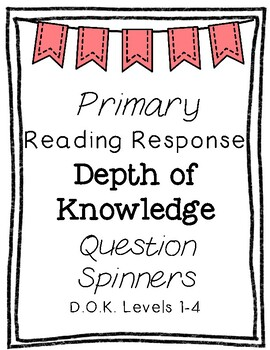Primary Depth of Knowledge {DOK} Reading Response Question Spinners