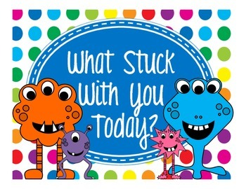Primary Dots Monster What Stuck With You Today? Exit Ticket Poster Kit