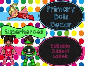 Primary Dots/Superheroes Decor Editable Subject Labels