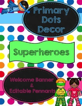 Primary Dots/Superheroes Decor Welcome Banner & Editable Pennants