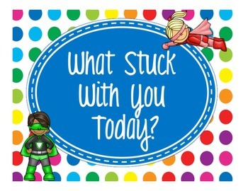 Primary Dots/Superheroes Decor What Stuck With You Today? Exit Ticket Poster Kit
