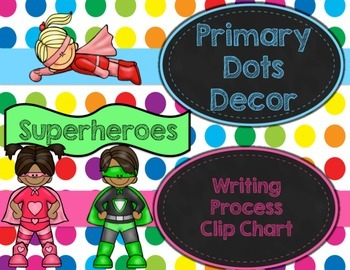 Primary Dots/Superheroes Decor Writing Clip Chart
