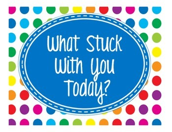 Primary Dots What Stuck With You Today? Exit Ticket Poster Kit