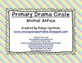 Primary Drama Circle- Animal Antics