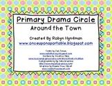 Primary Drama Circle- Around the Town