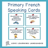 Primary French Speaking Prompts: 100 Question Cards for Di