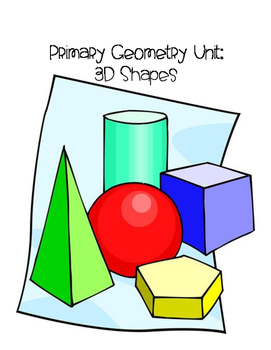 Primary Geometry Unit - 3D Shapes