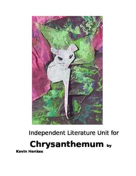 Primary Grades Independent Literature Unit Chrysanthemum with Reproducibles