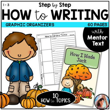 Primary How To Writing ~ Mentor Text, Mini Lesson, Modelin