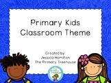 Primary Kids Classroom Theme Decor - EDITABLE!