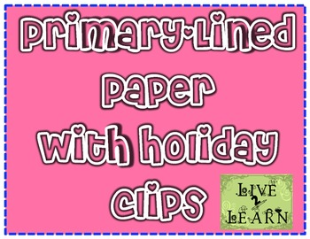 Primary Lined Paper with Holiday Clips