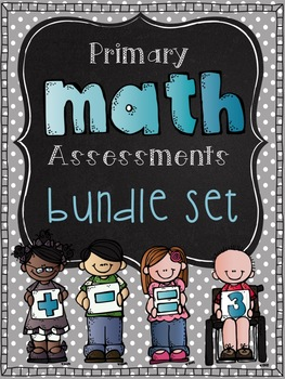 Primary Math Assessments: Bundle Set