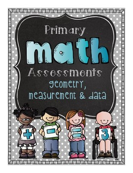 Primary Math Assessments: Geometry, Measurement, Data