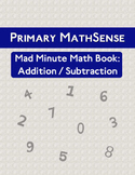 Primary MathSense - Mad Minute Math Facts: Addition/Subtraction