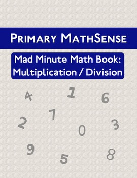 Primary MathSense - Mad Minute Math Facts: Multiplication/Division